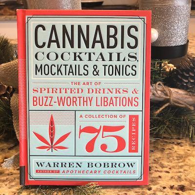 Cannabis Cocktails Mocktails & Tonics Warren Bobrow